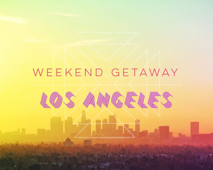 weekend getaway things to do in los angeles california