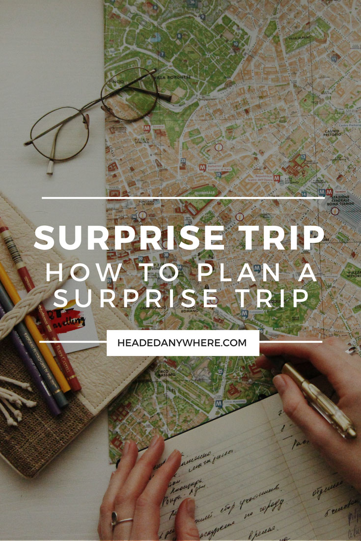 how to plan a surprise trip