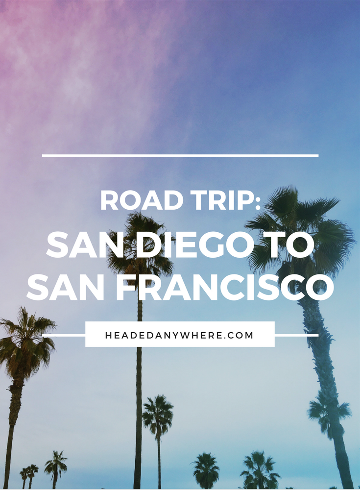 Road Trip Pacific Coast Highway San Diego To San Francisco Headed Anywhere