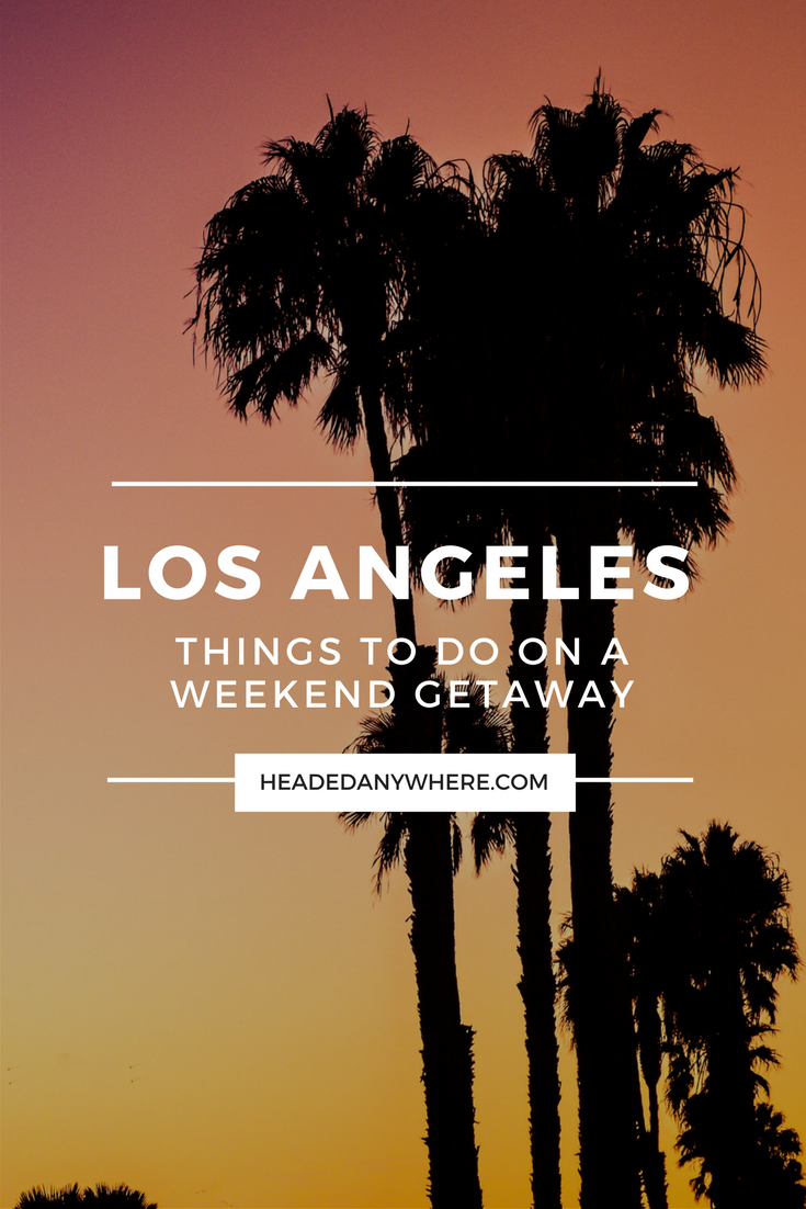 Weekend getaway things to do in los angeles california for Weekend trips from los angeles